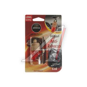 Ароматизатор подвесной жидкостный (антитабак) с деревянной крышкой 6мл Car Wood AROMA 63117, Aroma Car Wood (anti tabacco